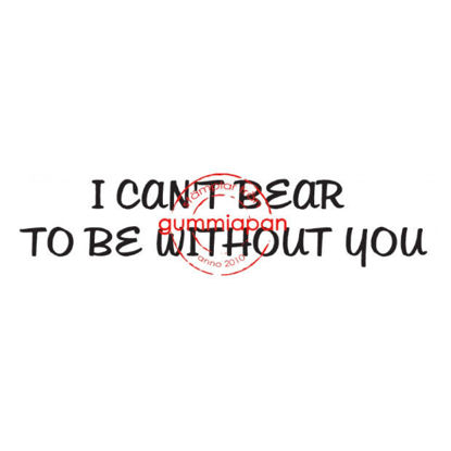 I can't bear to be without you