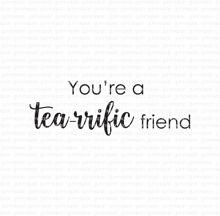 You're a tea-rrific friend